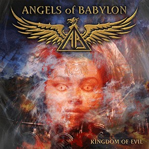 Angels Of Babylon - Kingdom Of Evil (2010)