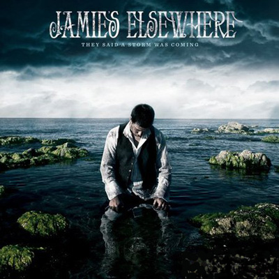 Jamies Elsewhere - They Said A Storm Was Coming (2010)