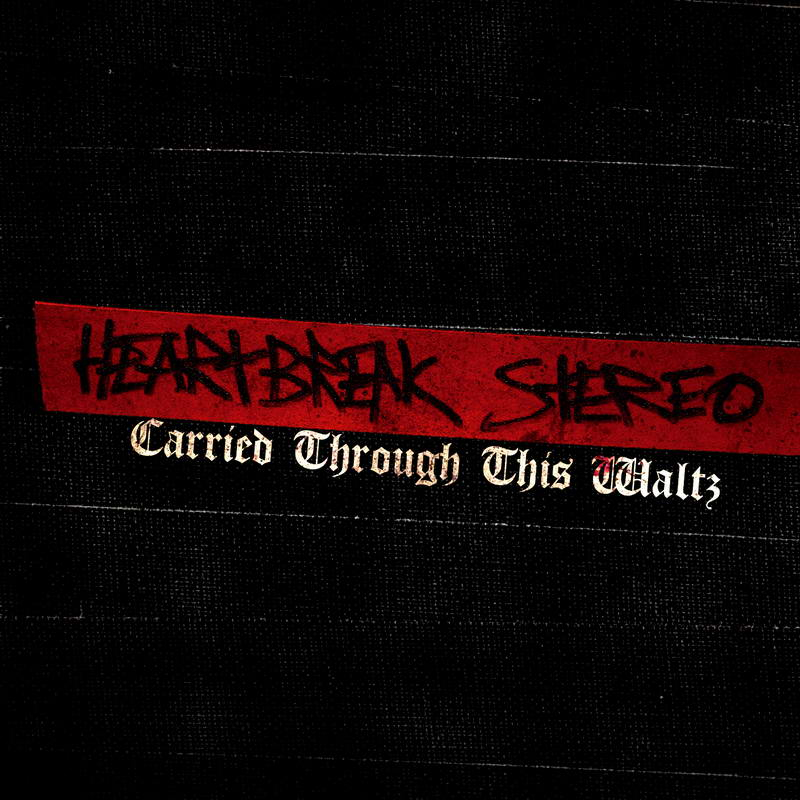 Heartbreak Stereo - Carried Through This Waltz (2010)